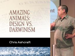 Amazing Animals: Design vs. Darwinism