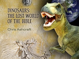 Dinosaurs: The Lost World of the Bible